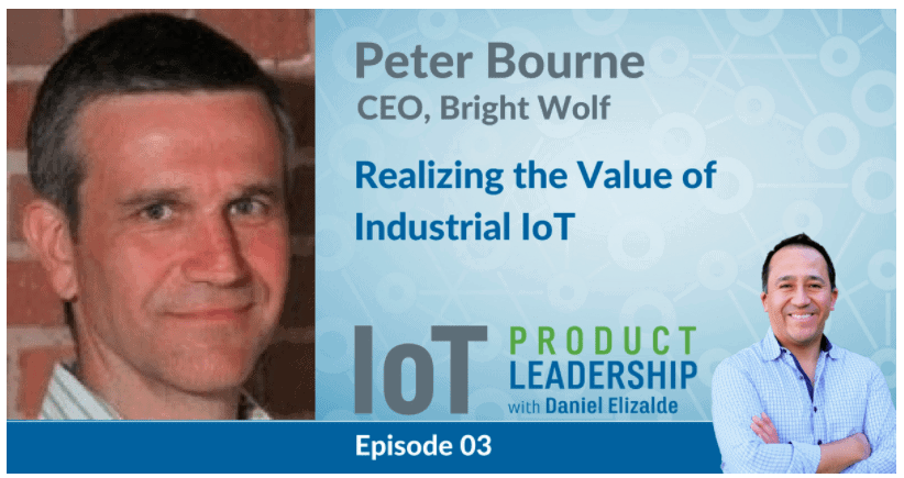 IoT Product Leadership: Realizing the Value of Industrial IoT